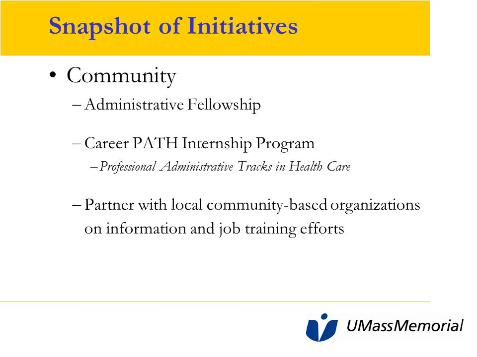 Snapshot of Initiatives Incumbent Worker Sample – Learn at Work grant – pre-college math and English – Skill related classes - medical terminology, computer skills, etc – Older worker grant and committee – Career specific focus areas - E.g.