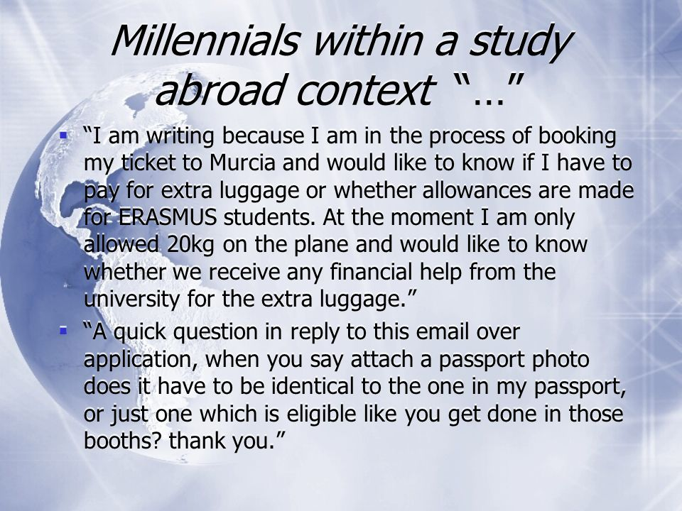 """Millennials within a study abroad context """"…""""  """"I wish that the Study Abroad Office gave us more advice of what to expect and helped us more with acc"""