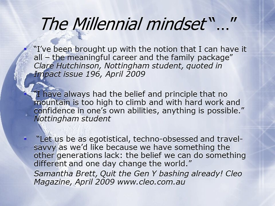 The Millennial mindset: statistics  Over-optimistic  On average, students overestimate starting salaries by 10%.