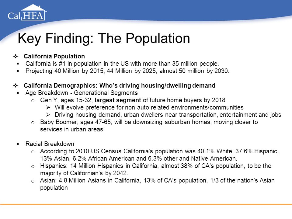 Key Finding: The Population  California Population  California is #1 in population in the US with more than 35 million people.  Projecting 40 Milli