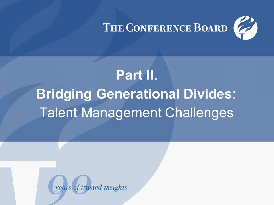 Part II. Bridging Generational Divides: Talent Management Challenges