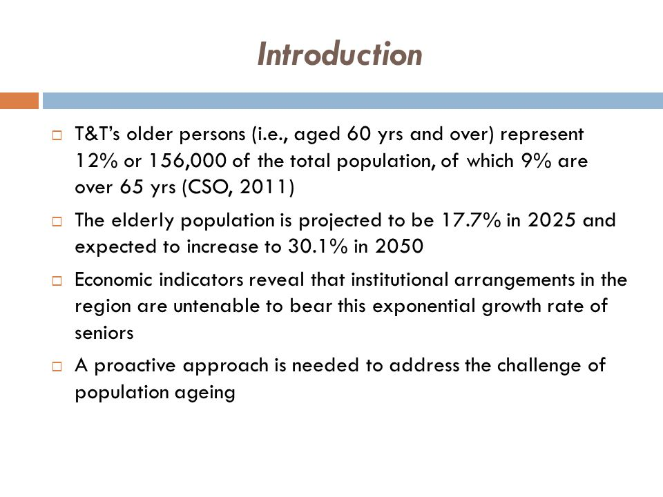 Dynamics of Population Ageing  The Potential Support Ratio (PSR)  Number of persons aged15-64 yrs able to support a person aged 65+  Caribbean PSR ratio: 10:1.