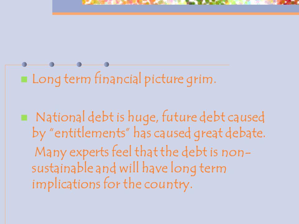 Long term financial picture grim.