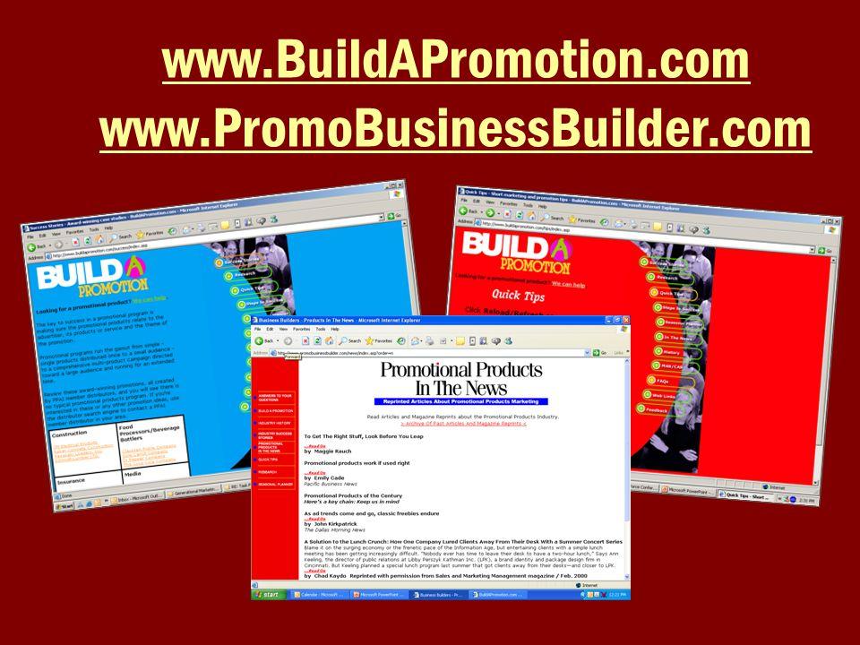 www.BuildAPromotion.com www.PromoBusinessBuilder.com
