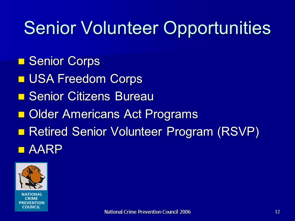 National Crime Prevention Council 200612 Senior Volunteer Opportunities Senior Corps Senior Corps USA Freedom Corps USA Freedom Corps Senior Citizens