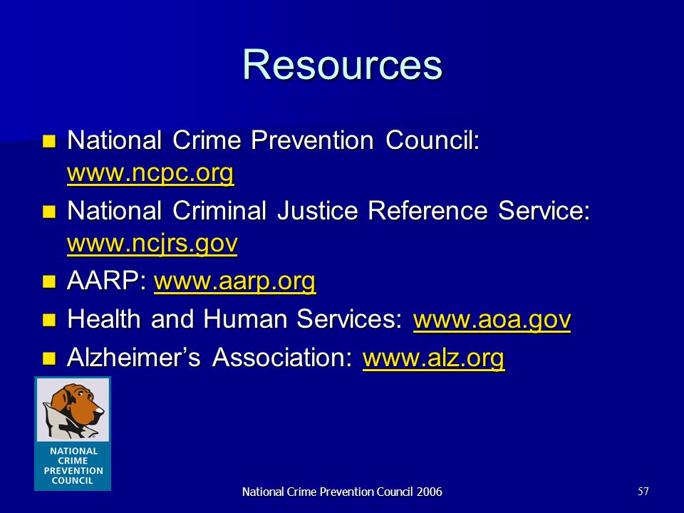 National Crime Prevention Council 200657 Resources National Crime Prevention Council: www.ncpc.org National Crime Prevention Council: www.ncpc.org www