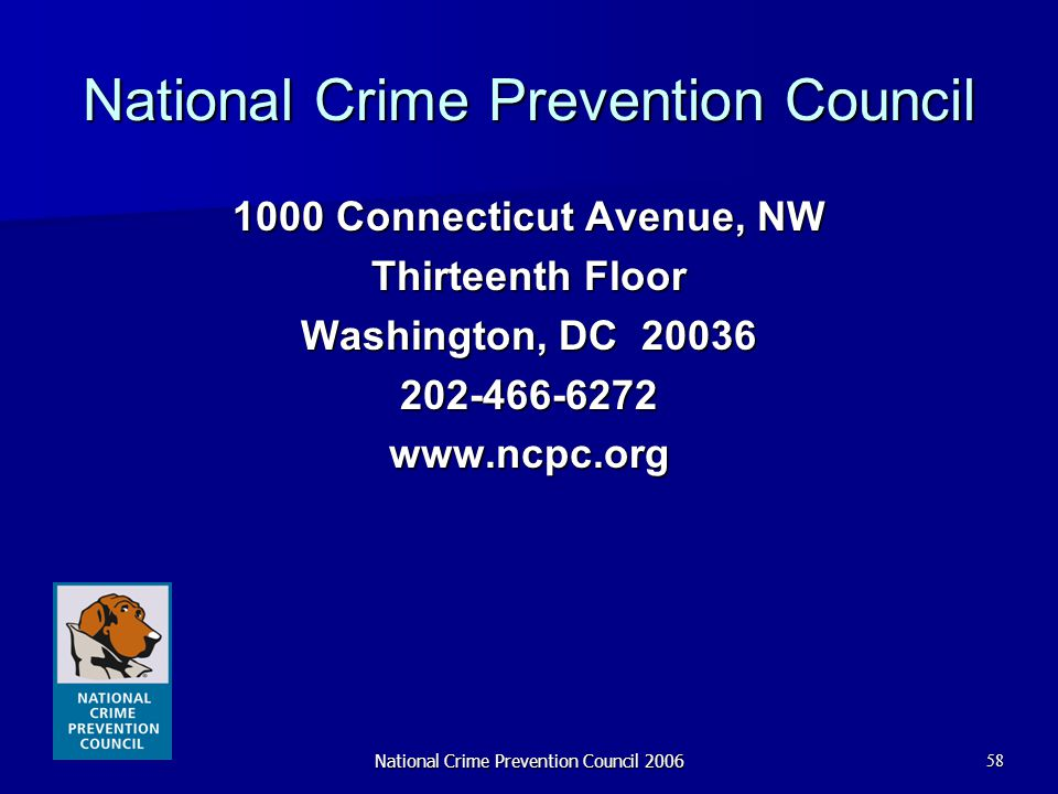 National Crime Prevention Council 200658 National Crime Prevention Council 1000 Connecticut Avenue, NW Thirteenth Floor Washington, DC 20036 202-466-6