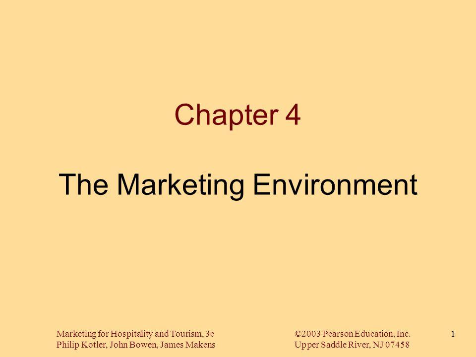 Marketing for Hospitality and Tourism, 3e©2003 Pearson Education, Inc. Philip Kotler, John Bowen, James MakensUpper Saddle River, NJ 07458 1 Chapter 4