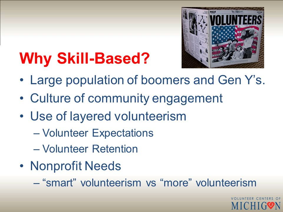 Why Skill-Based. Large population of boomers and Gen Y's.