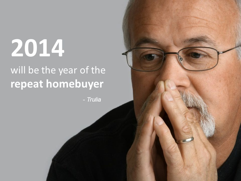 2014 will be the year of the repeat homebuyer - Trulia