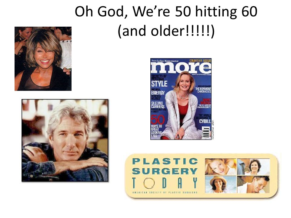 Oh God, We're 50 hitting 60 (and older!!!!!)