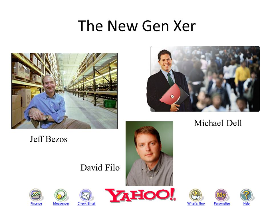 The New Gen Xer David Filo Jeff Bezos Michael Dell