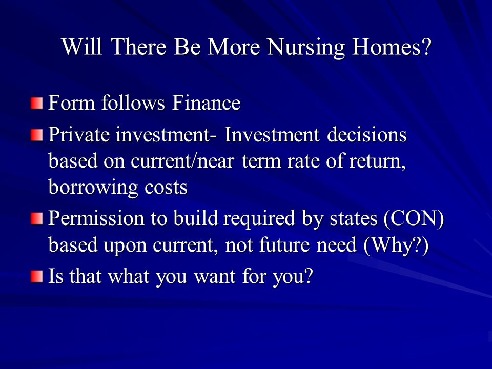 Will There Be More Nursing Homes.