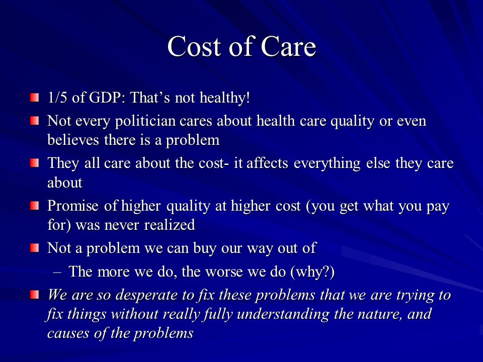 Cost of Care 1/5 of GDP: That's not healthy.