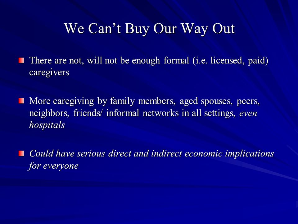 We Can't Buy Our Way Out There are not, will not be enough formal (i.e.