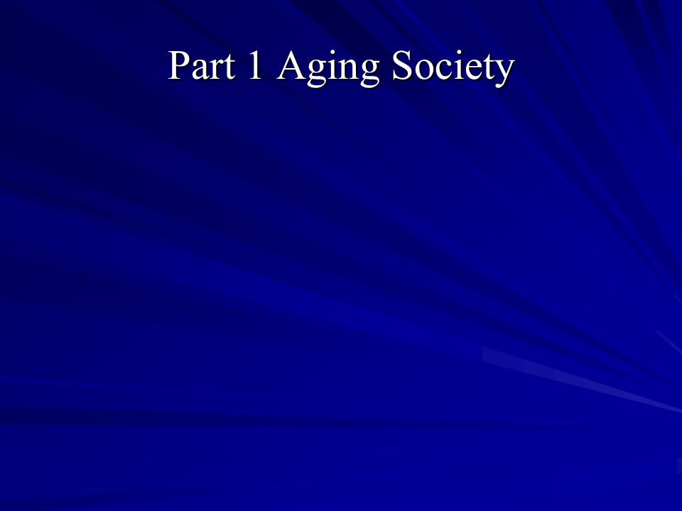 Part 1 Aging Society