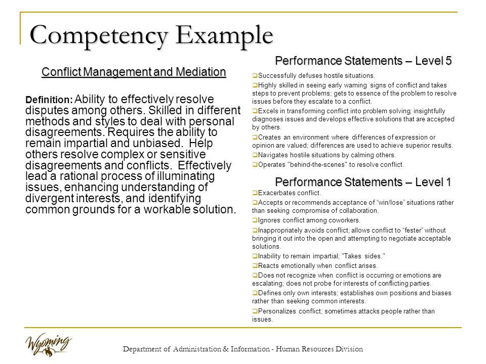 Department of Administration & Information - Human Resources Division Competency Example Conflict Management and Mediation Definition: Ability to effectively resolve disputes among others.