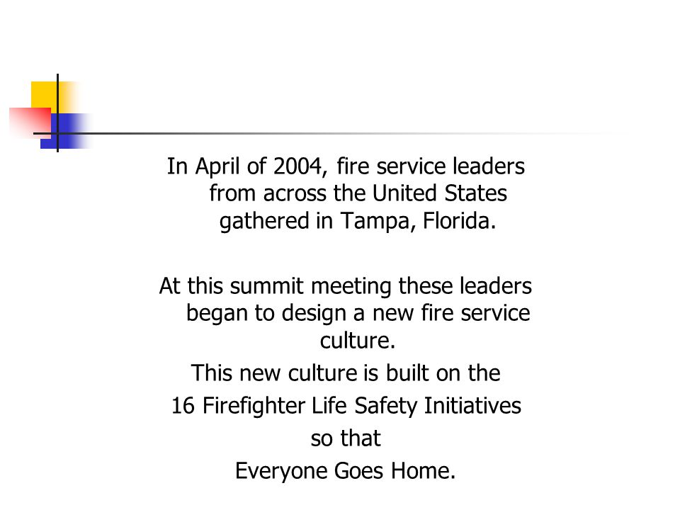 In April of 2004, fire service leaders from across the United States gathered in Tampa, Florida.