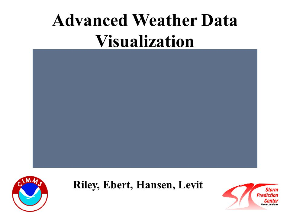 Advanced Weather Data Visualization Riley, Ebert, Hansen, Levit