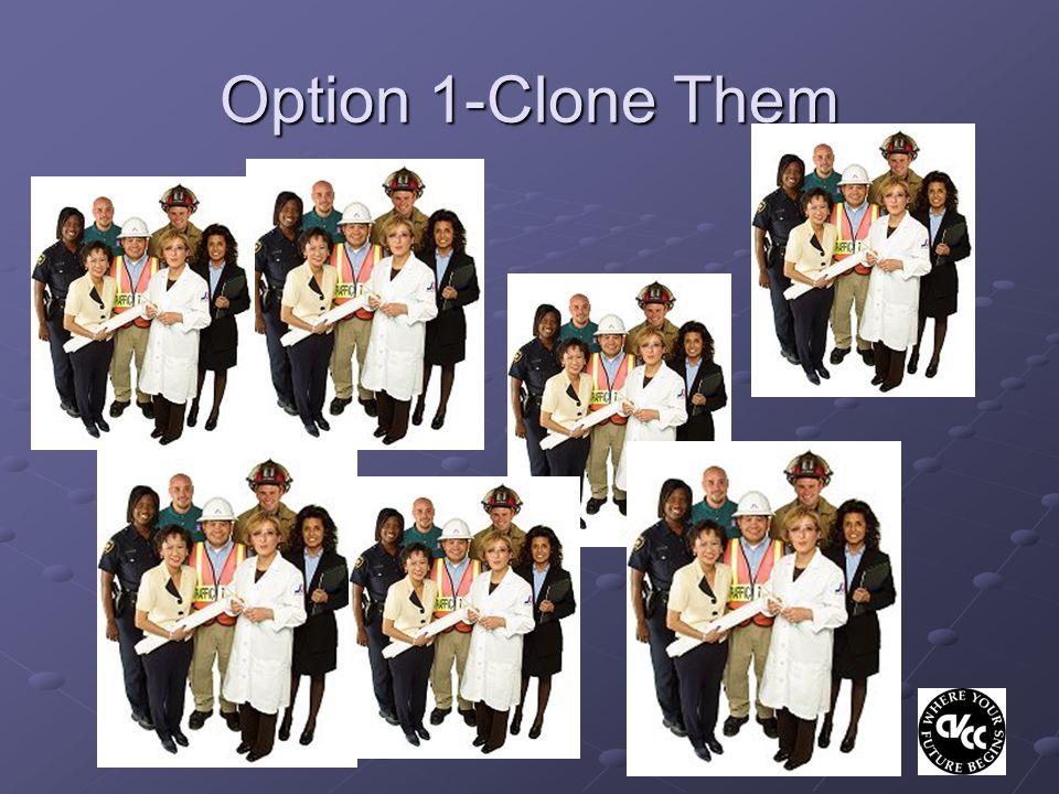 Option 1-Clone Them