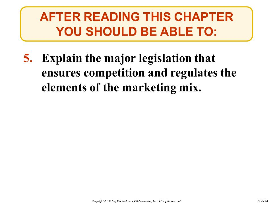 Copyright © 2007 by The McGraw-Hill Companies, Inc. All rights reserved. Slide 3-4 AFTER READING THIS CHAPTER YOU SHOULD BE ABLE TO: 5.Explain the maj