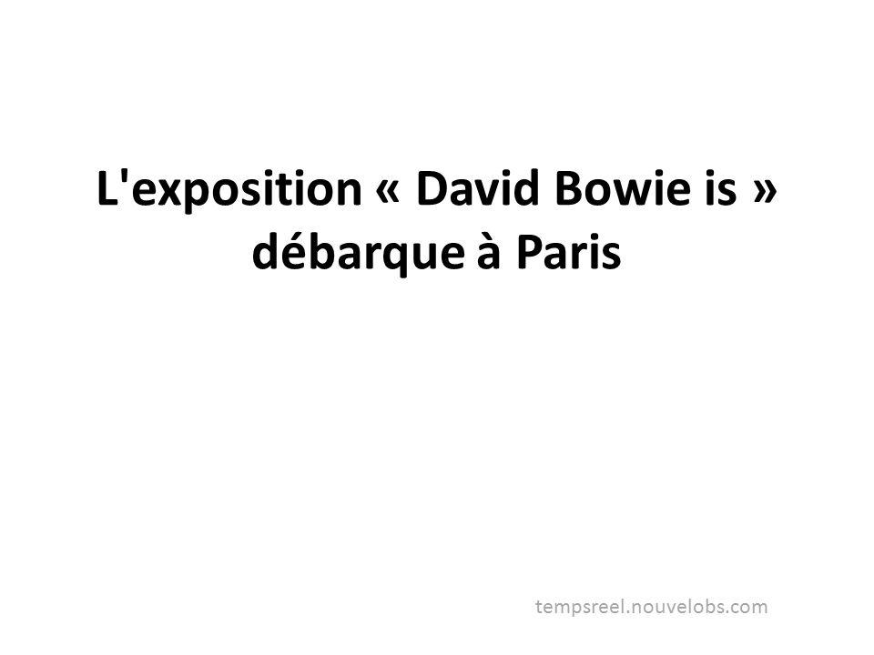 L exposition « David Bowie is » débarque à Paris tempsreel.nouvelobs.com