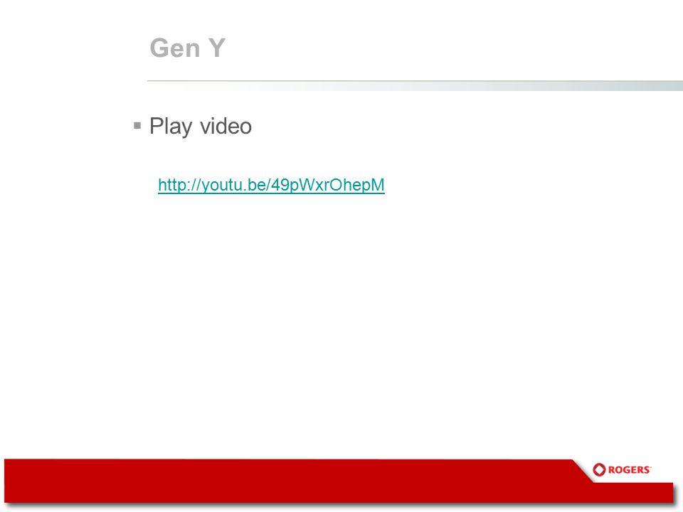 Gen Y  Play video http://youtu.be/49pWxrOhepM