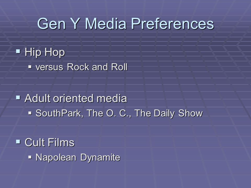 Gen Y Media Preferences  Hip Hop  versus Rock and Roll  Adult oriented media  SouthPark, The O.