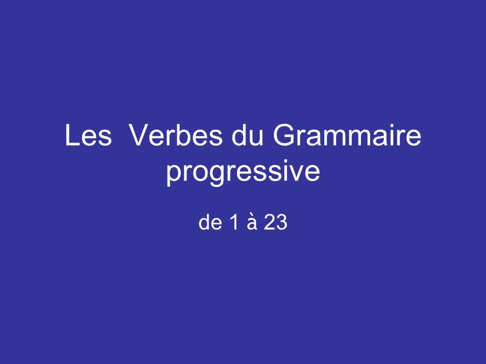 Les Verbes du Grammaire progressive de 1 à 23