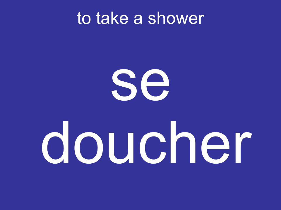 to take a shower se doucher