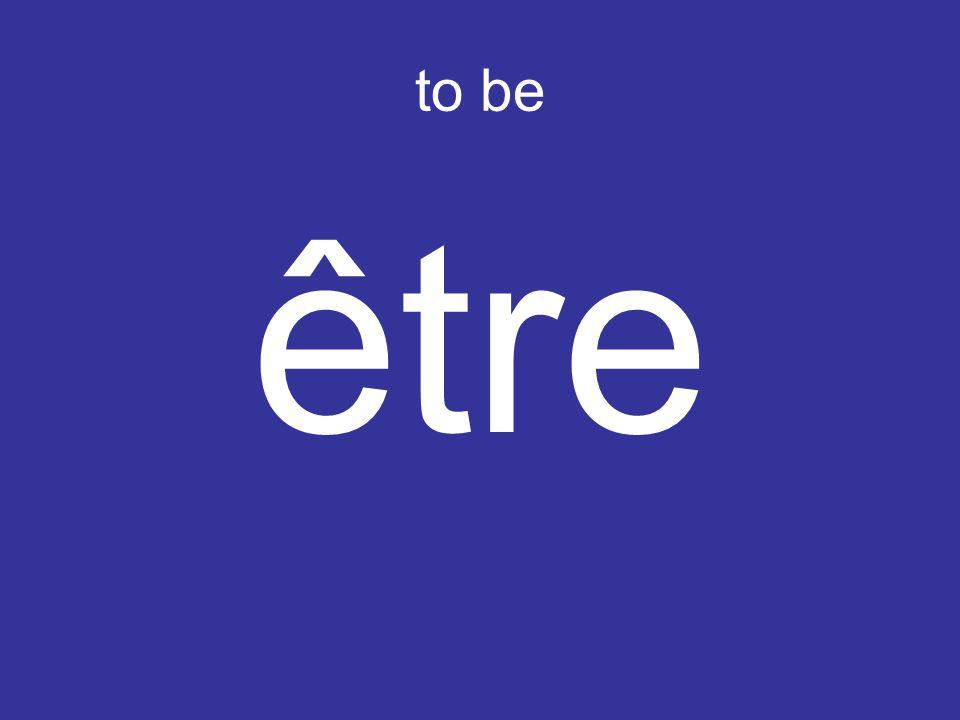 to be être