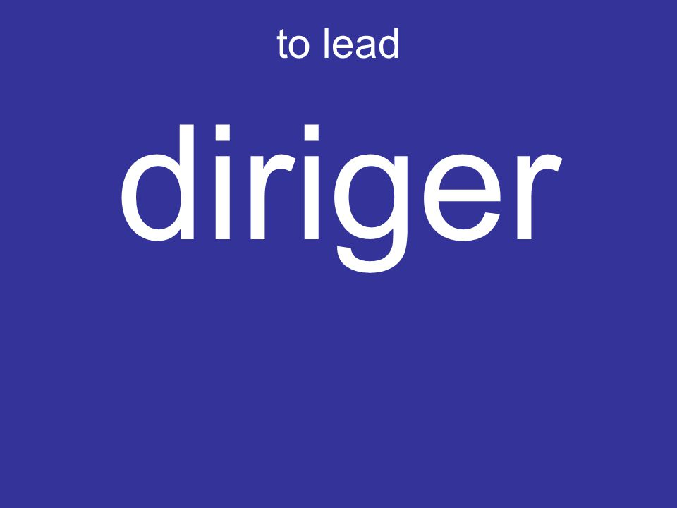 to lead diriger
