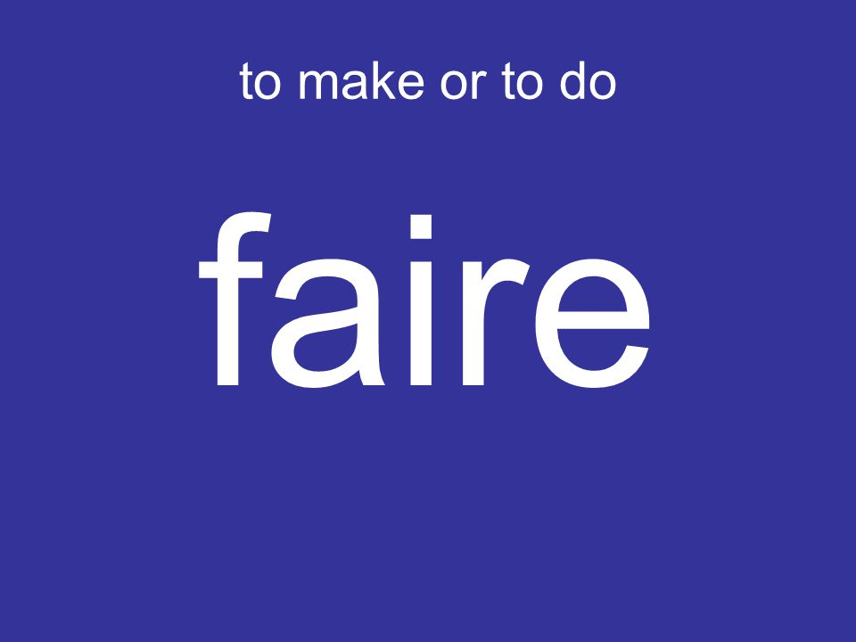 to make or to do faire