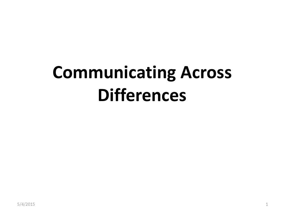 Communicating Across Differences 5/4/20151