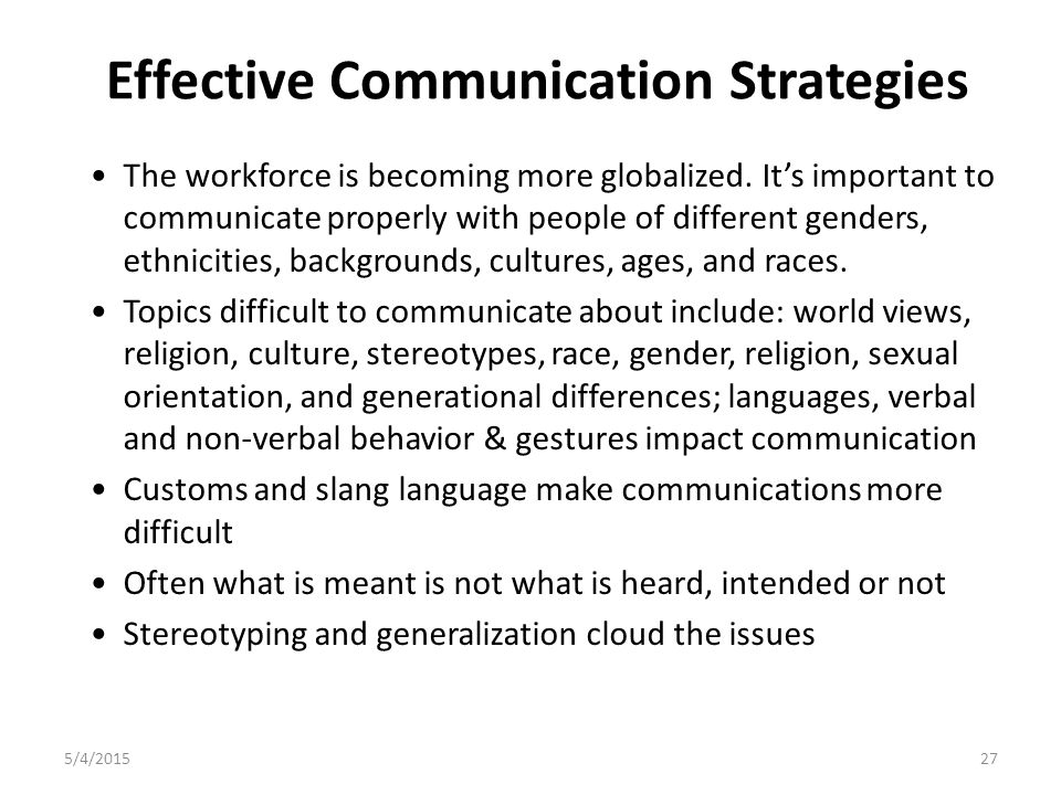 Effective Communication Strategies The workforce is becoming more globalized.