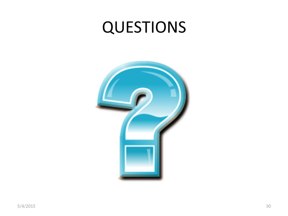 QUESTIONS 5/4/201530