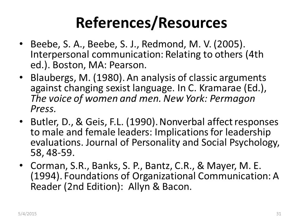 References/Resources Beebe, S. A., Beebe, S. J., Redmond, M.