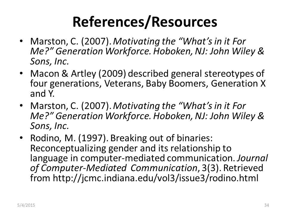 References/Resources Marston, C. (2007).
