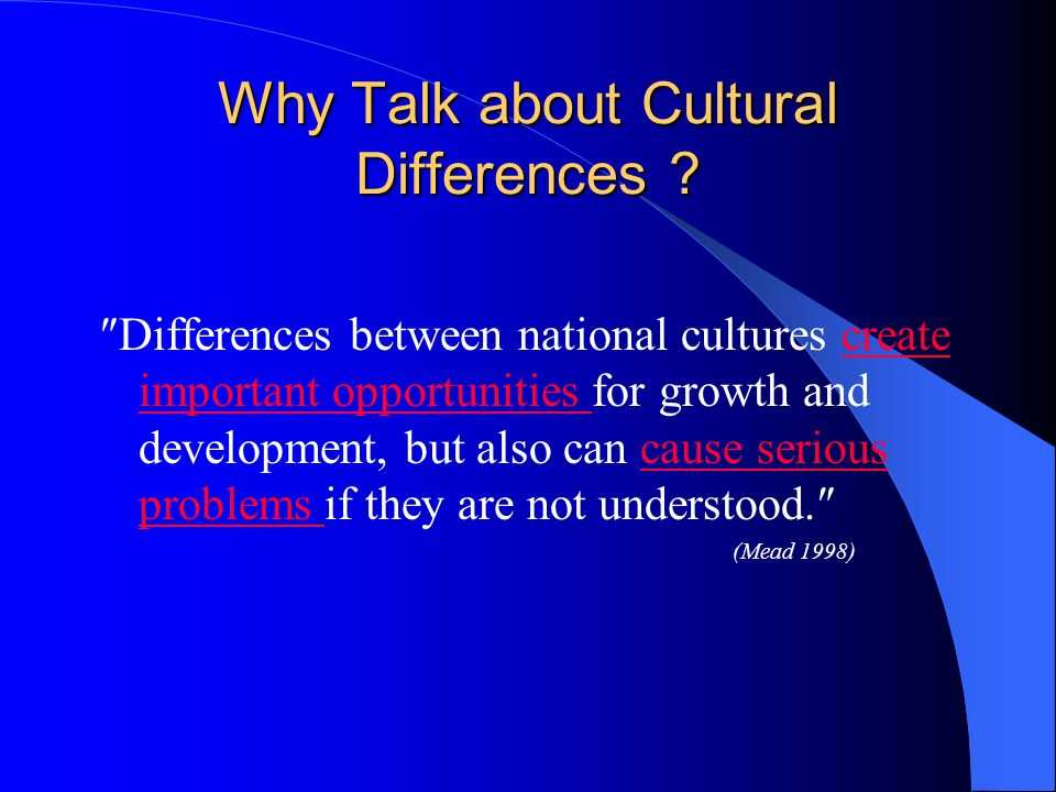 Why Talk about Cultural Differences .