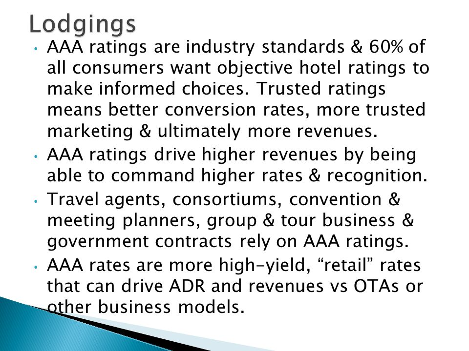 AAA ratings are industry standards & 60% of all consumers want objective hotel ratings to make informed choices.