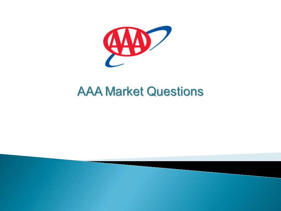 AAA Market Questions