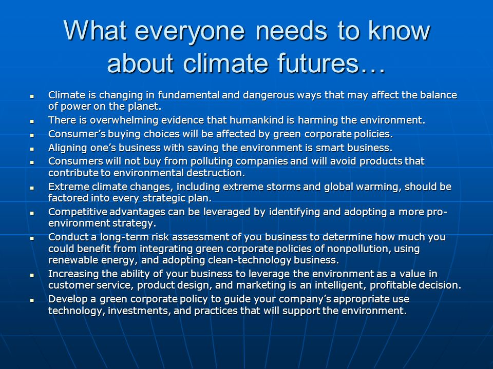 What everyone needs to know about climate futures… Climate is changing in fundamental and dangerous ways that may affect the balance of power on the p
