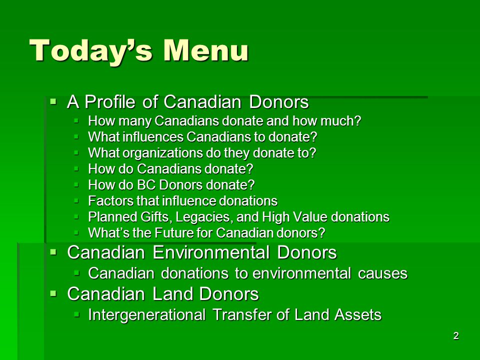 2 Today's Menu  A Profile of Canadian Donors  How many Canadians donate and how much.