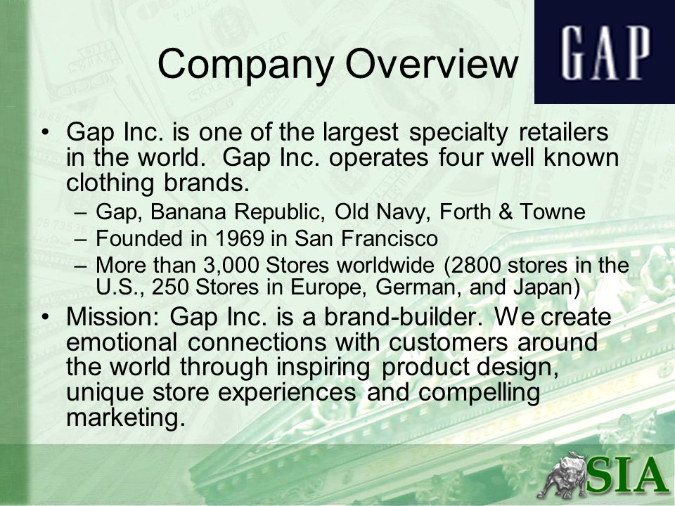 Company Overview Gap Inc. is one of the largest specialty retailers in the world.