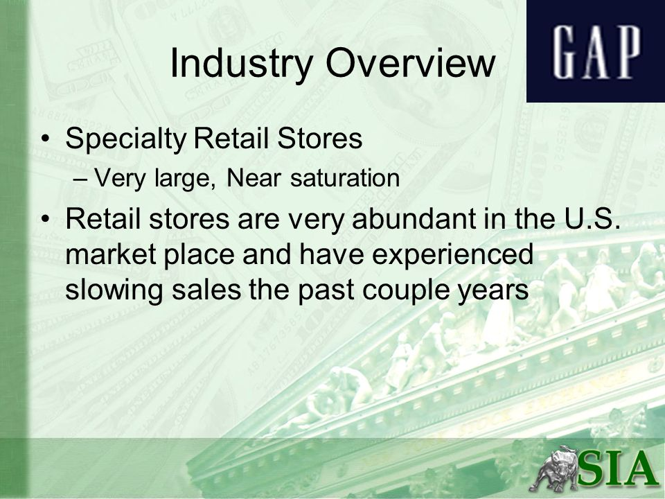 Specialty Retail Stores –Very large, Near saturation Retail stores are very abundant in the U.S.