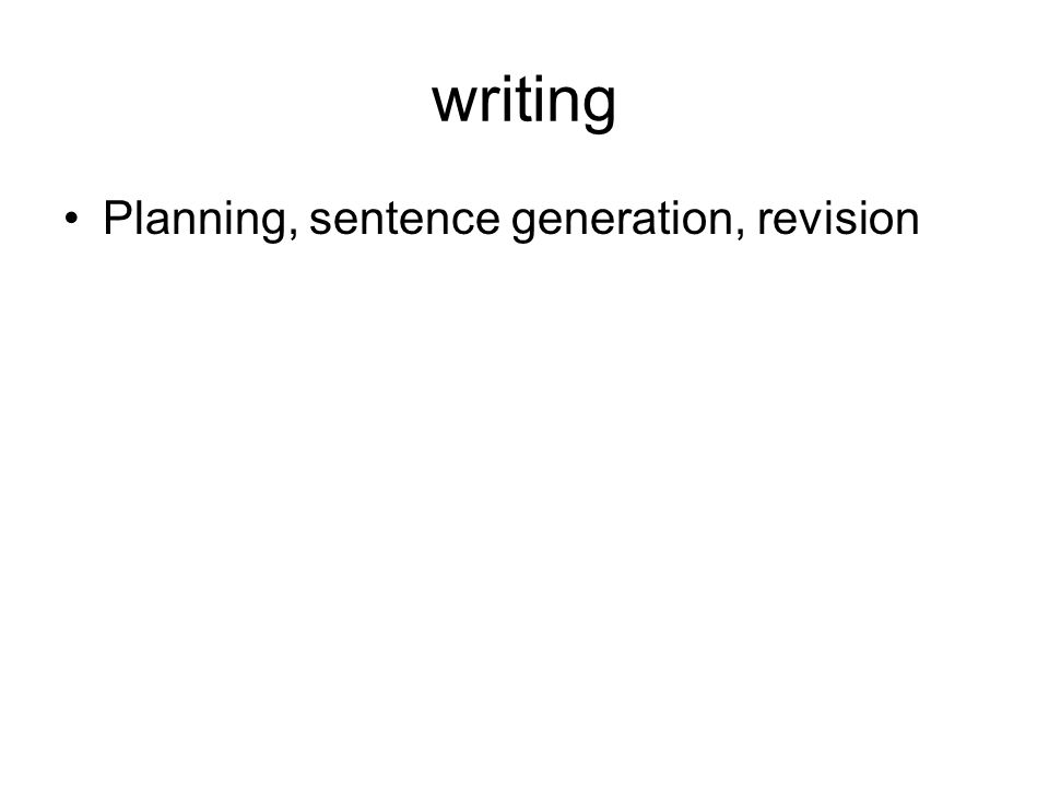 writing Planning, sentence generation, revision