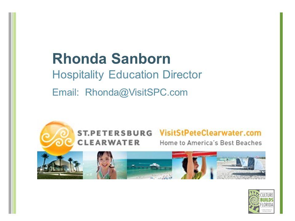 Rhonda Sanborn Hospitality Education Director Email: Rhonda@VisitSPC.com