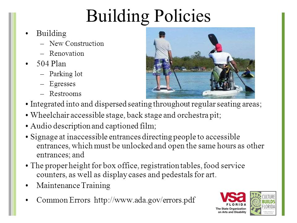 Building Policies Building –New Construction –Renovation 504 Plan –Parking lot –Egresses –Restrooms Integrated into and dispersed seating throughout r