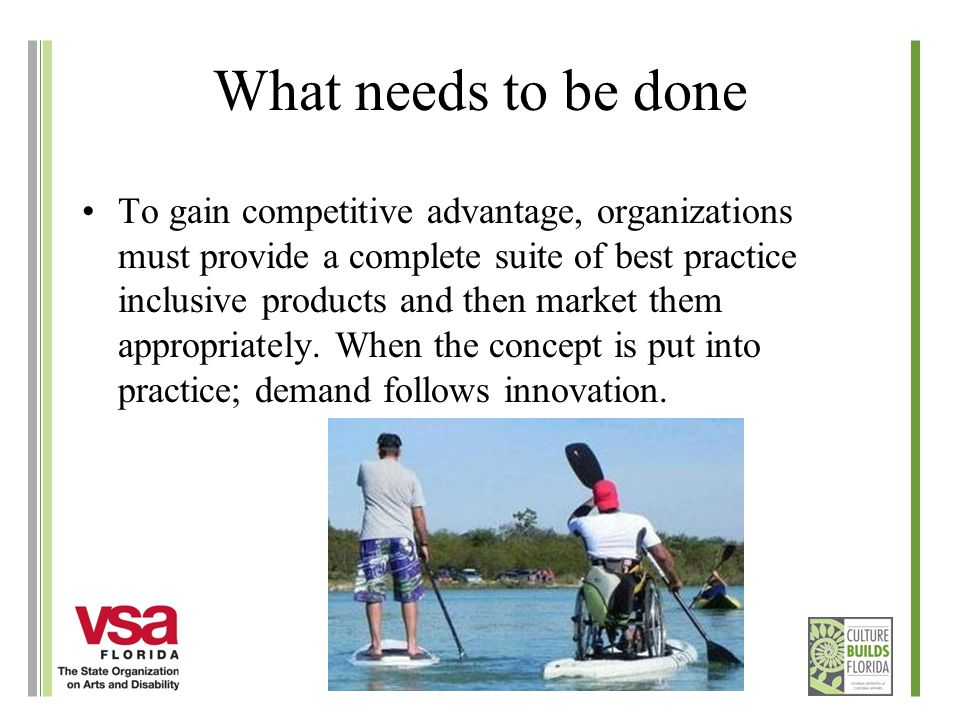 What needs to be done To gain competitive advantage, organizations must provide a complete suite of best practice inclusive products and then market t
