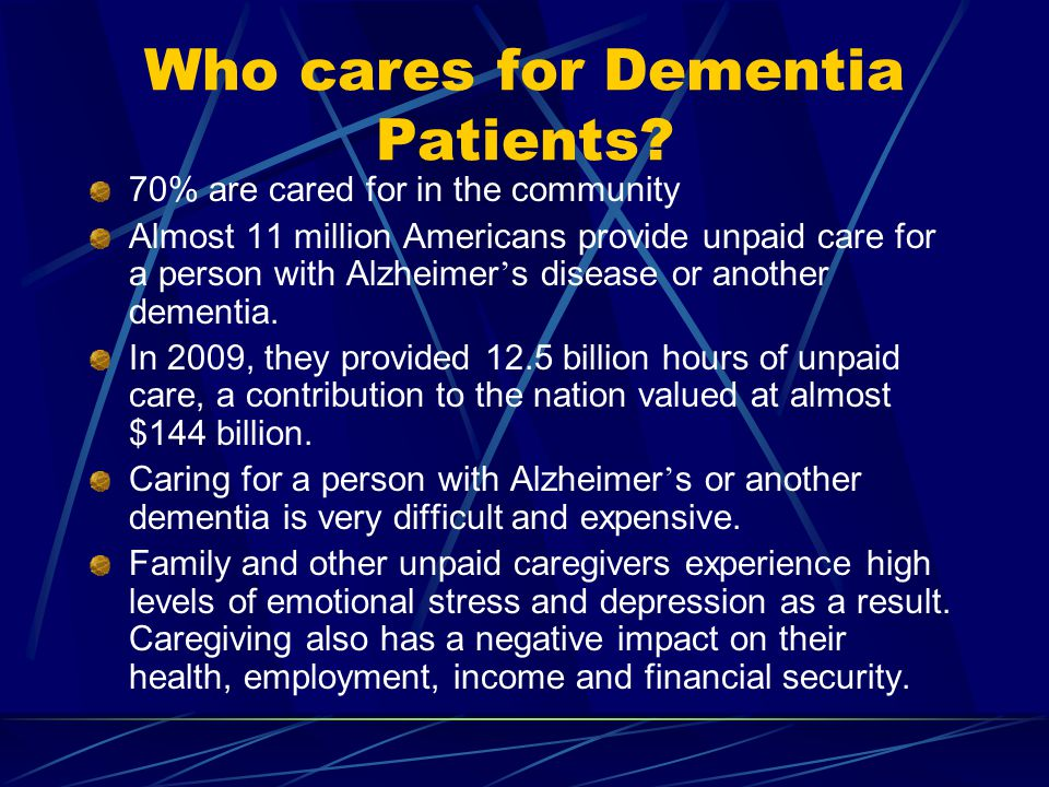 Who cares for Dementia Patients.